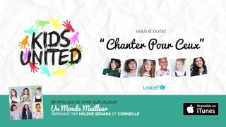 Kids United - Chanter Pour Ceux (Audio officiel)