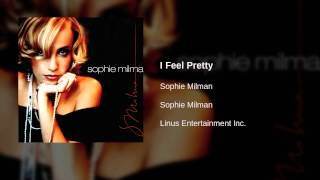 Watch Sophie Milman I Feel Pretty video