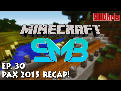 Minecraft SMB Server S3E30 - PAX 2015 Recap and Road Buildin