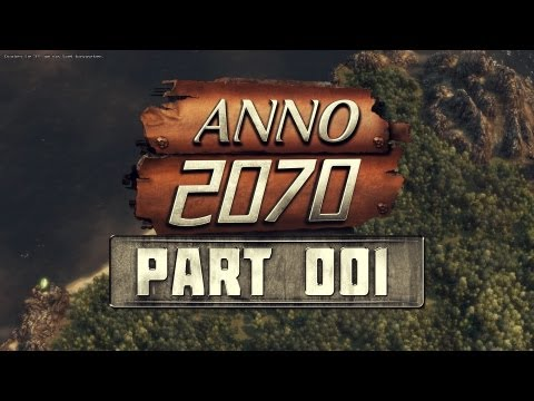 Let's Play Anno 2070 - Tycoon Only #[001] - Aller Anfang ist schwer [DE/HD]