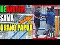 Kapok Dah Ajak Orang Papua Beribut Hampir Rusak Kamera - Prank Extream Indonesia Bram Dermawan