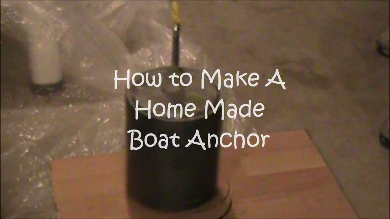 How To Make A Homemade Boat Anchor Youtube
