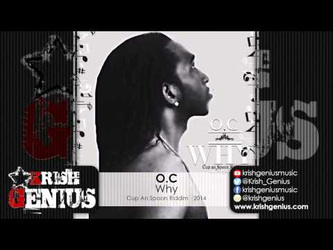 O.c – Why – Cup And Spoon Riddim · 2014 | Reggae, Dancehall, Bashment