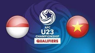 FULL | U23 INDONESIA vs U23 VIỆT NAM | NEXT SPORTS
