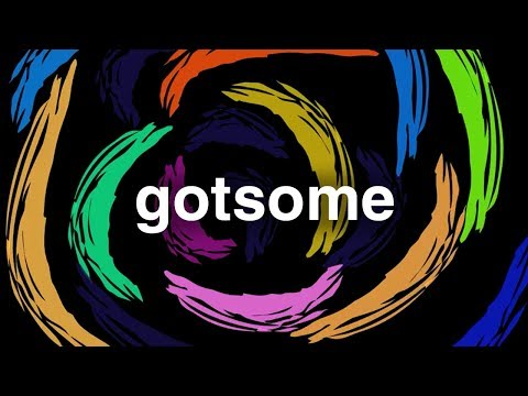GotSome - Everybody Know Now