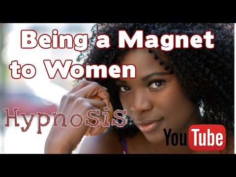 Being A Magnet To Women Hypnosis video
