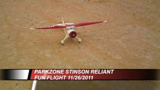 Parkzone Stinson Reliant - Aerobatic Fun Flight 11-26-2011