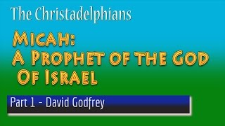Micah A Prophet of the God of Israel