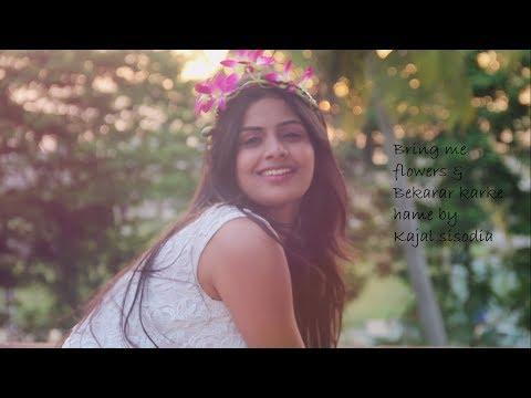 Bring Me Flowers & bekarar karke hame(cover by Kajal Sisodia...