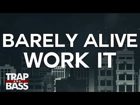 Barely Alive - Work It