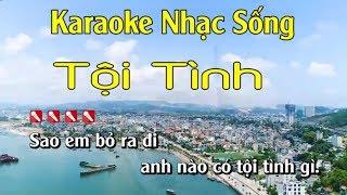 Tội Tình Karaoke Nhạc Sống Hay Nhất - Tone Nam
