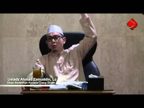 Bab 19 Sikap Berlebihan Kepada Orang-orang Shalih #4 - Ustadz Ahmad Zainuddin, Lc