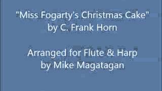 """""""Miss Fogarty's Christmas Cake"""" for Flute & Harp"""