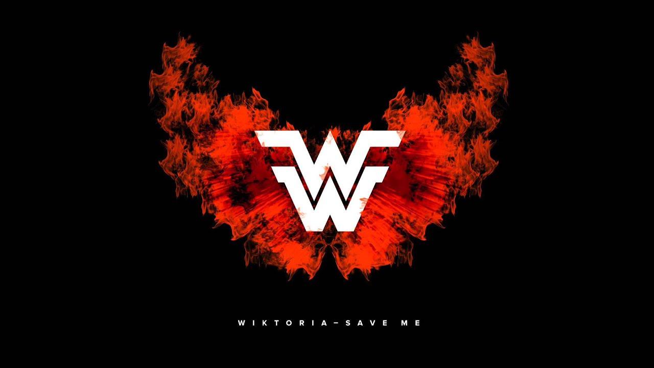 Wiktoria - Save Me