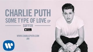 Download Lagu Charlie Puth - Suffer [Official Audio] Gratis STAFABAND