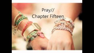 ♥Pray// Chapter Fifteen