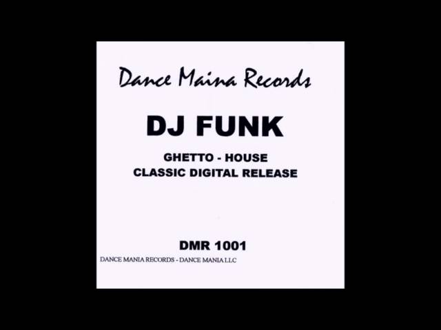 DJ Funk - Work This Mutha Fucka [HQ]