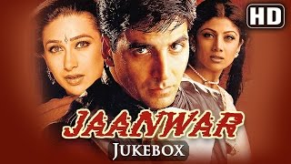 All Songs Of Jaanwar - Akshay Kumar - Karishma Kapoor - Shilpa Shetty - Super Hit Songs Of 90's