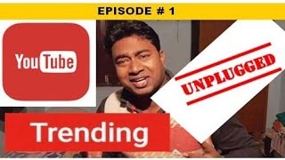 YouTube Unplugged Trending Videos & Channels !! Reaction Episode # 1