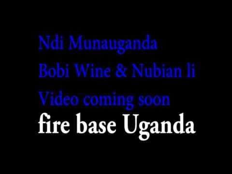 NDI MUNAUGANDA BOBI WINE AND NUBIAN      NEW AUDIO RELEASE