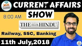 8:00 AM - CURRENT AFFAIRS SHOW 11th July | RRB ALP/Group D, SBI Clerk, IBPS, SSC, UP Police