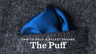 How To Fold A Pocket Square - The Puff Fold