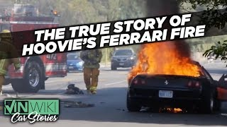 The true story of Hoovie's Ferrari fire