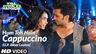 Kyaa Super Kool Hain Hum - Hum Toh Hain Cappuccino (U.P. Bihar Lootne) Video Song | Kyaa Super Kool Hain Hum