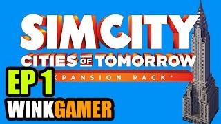 SimCity Cities of Tomorrow - เริ่มสร้างเมือง [Ep.1]
