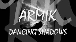 ARMIK Dancing shadows