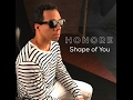 Ed Sheeran - Shape of You [Official ] [Cover by Honore]