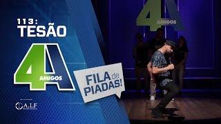 FILA DE PIADAS - TESÃO - #113 Participação Bruna Louise