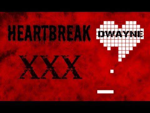 DWAYNE - #9 XXX (MIXTAPE HEARTBREAK)