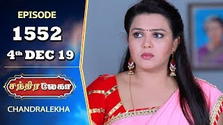 CHANDRALEKHA Serial | Episode 1552 | 4th Dec 2019 | Shwetha | Dhanush | Nagasri | Arun | Shyam