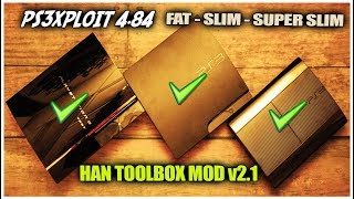PS3Xploit 4.84 HAN TOOLBOX MOD v2.1 | FAT | SLIM | SUPER SLIM | 2019