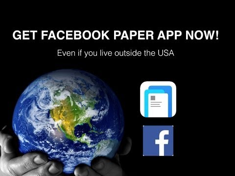 Get Facebook Paper New App NOW ! Even if you are ouside of the US Now!