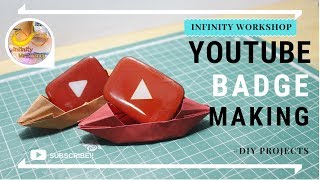 #DIY How to make Youtube Badge (Easy projects)
