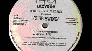 A House Of Jazz Mix Presents Club Swing - Give Yourself 1993