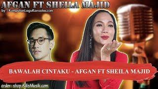 Bawalah Cintaku Afgan Ft Sheila Majid Karaoke