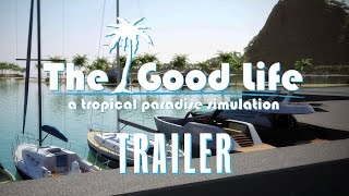 The Good Life - Trailer