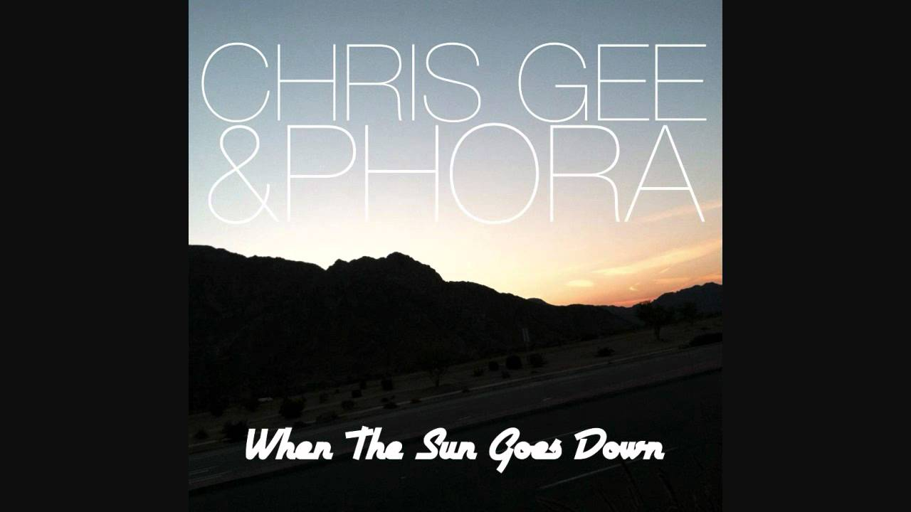 Phora Ft. Chris Gee - When The Sun Goes Down (Lyrics ...