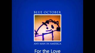 Watch Blue October For The Love video
