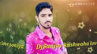 Palangiya o Piya Sone Na Diya DJ Sanjay Kushwah love Sonia