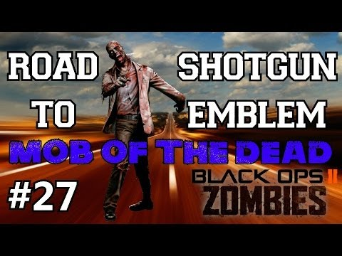 BO2 Zombies: Road to Shotgun Emblem Ep.27 - Mob of the Dead | Unlocking the Hell's Redeemer