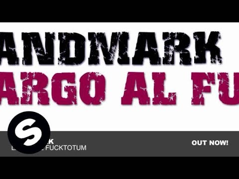 Landmark - Largo Al Fucktotum (Original Mix)
