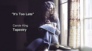 """It's Too Late"" - Carole King"