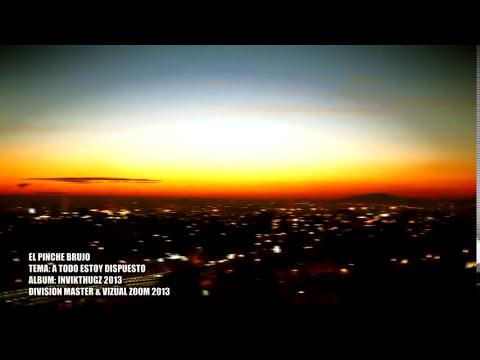 EL PINCHE BRUJO 2013 ''A TODO ESTOY DISPUESTO'' division mastervizual zoom