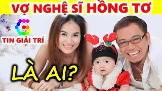Vợ Nghệ sĩ Hồng Tơ là ai? Cô vợ trẻ đẹp kém 23 tuổi của Hồng Tơ - TIN GIẢI TRÍ