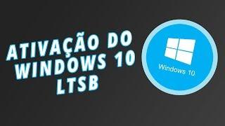 COMO ATIVAR O WINDOWS 10 LTSB 2016 ||2019||