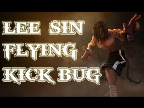 Lee Flying Lee Sin Flying Kick Bug